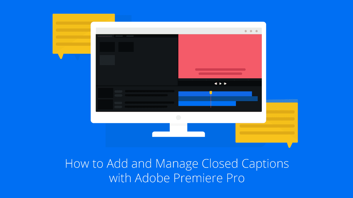 How to Add and Manage Closed Captions with Adobe Premiere Pro - Rev