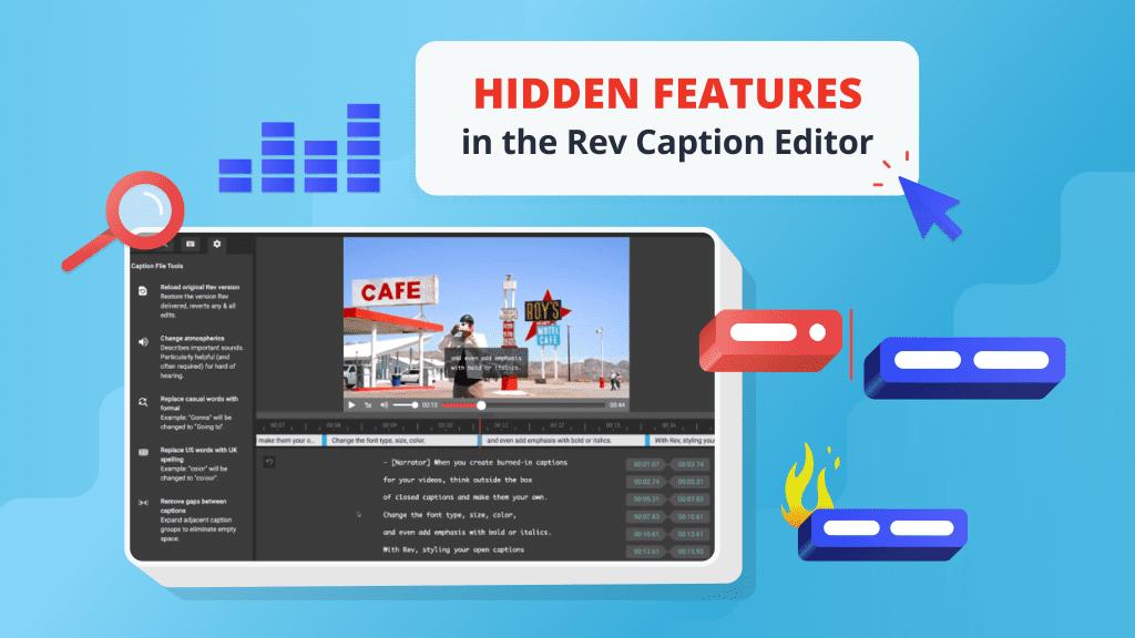 hidden features in rev's captions editor