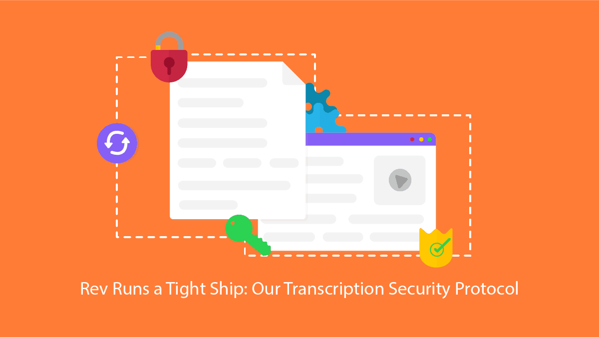 Rev runs a tight ship: our transcription security protocol