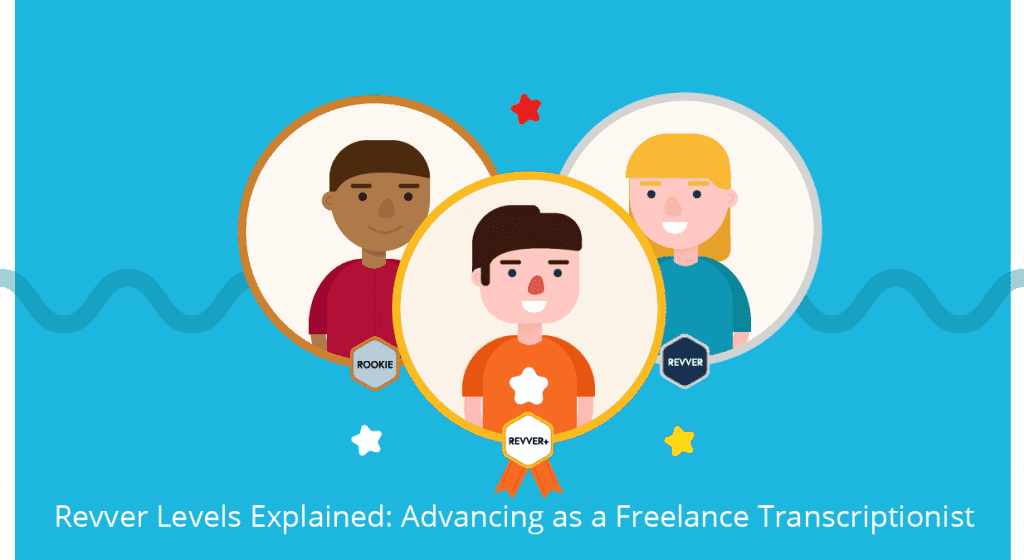 Revver Levels Explained: Advancing as a Freelance Transcriptionist