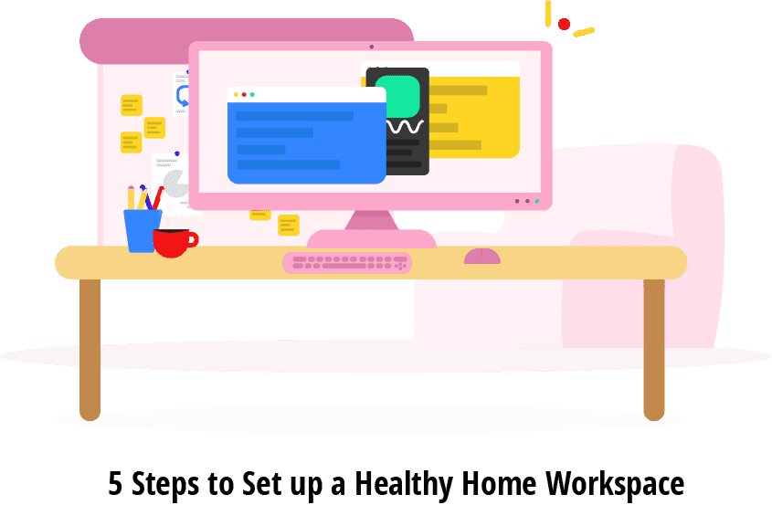 5 Steps to Set up a Healthy Home Workspace