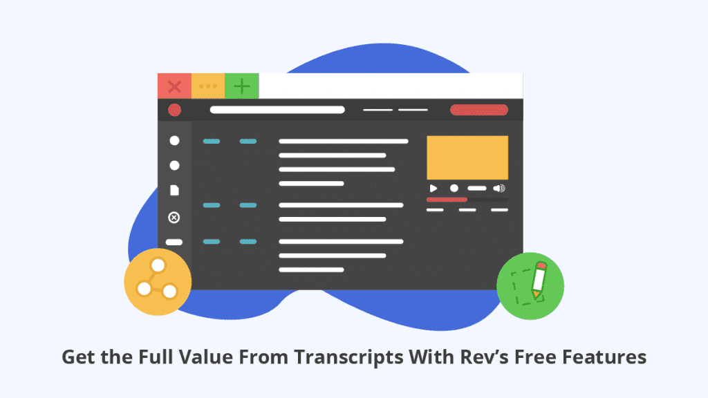 Get the Full Value From Transcripts With Rev's Free Features