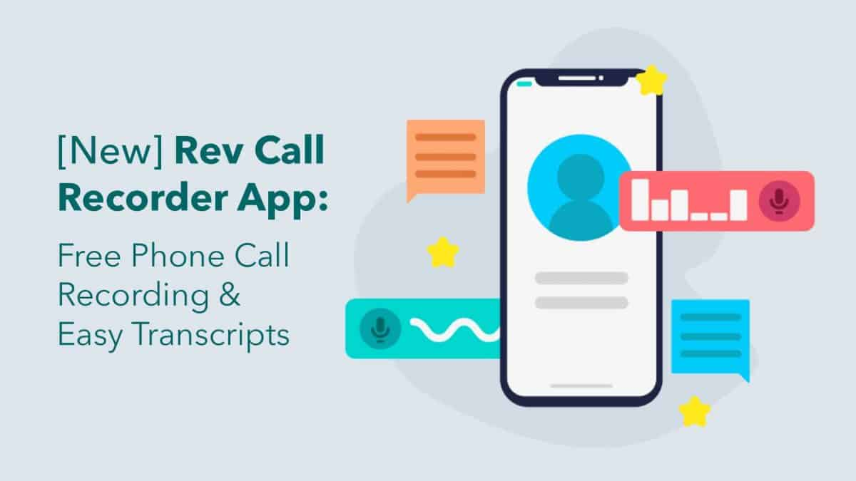[New] Rev Call Recorder App: Free Phone Call Recording, Easy Phone Call Transcripts
