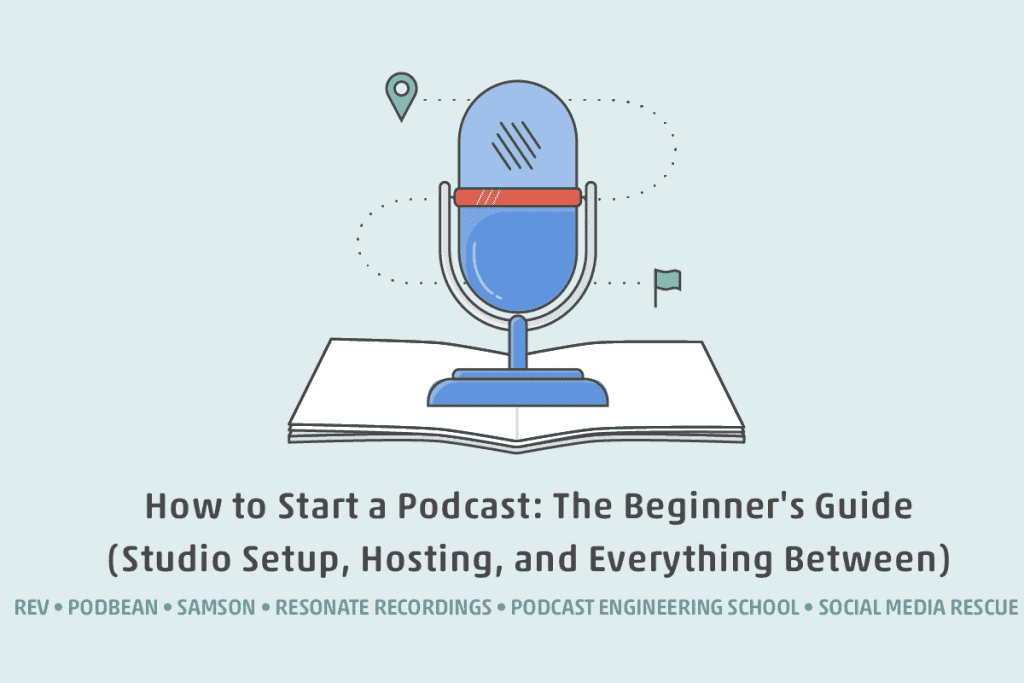 How to Start a Podcast: The Beginner's Guide to Studio Setup, Hosting, and Everything Between