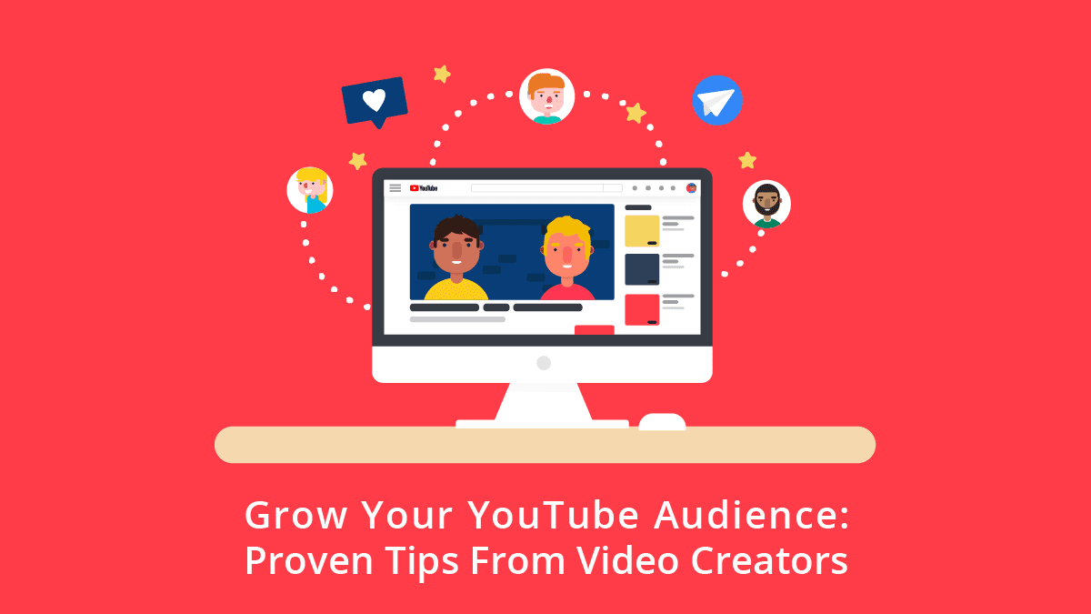 Grow Your YouTube Audience: Proven Tips From Video Creators