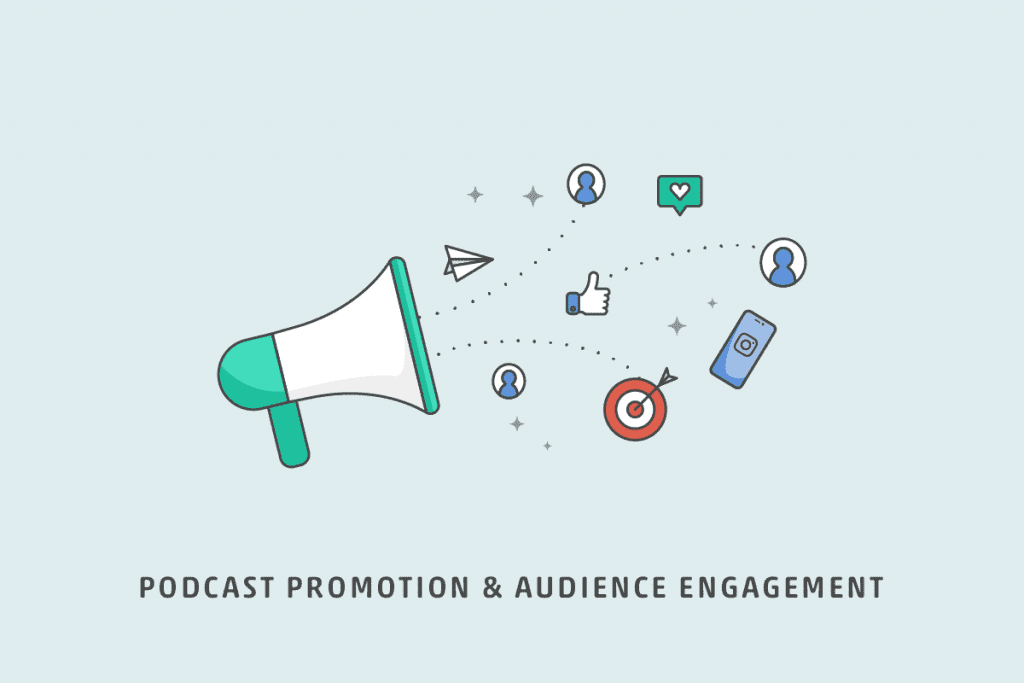 Podcast Promotion and Audience Engagement