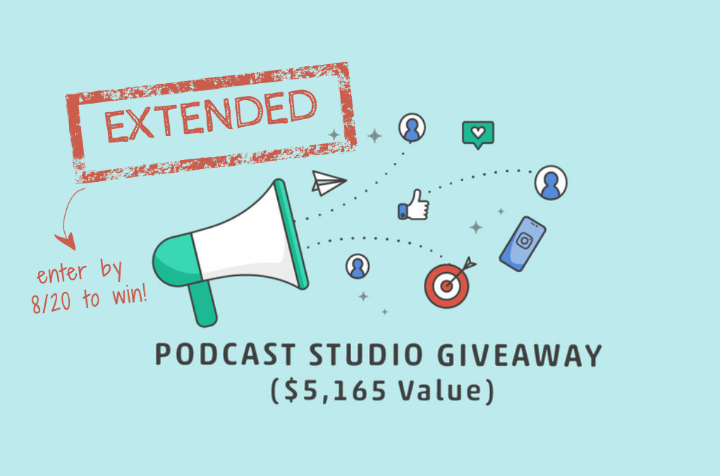 Podcast Studio Giveaway Extended
