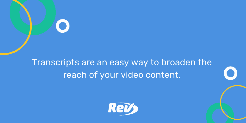 Quote from post: Transcripts are an easy way to broaden the reach of your video content.