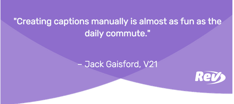 """Creating captions manually is almost as fun as the daily commute."""
