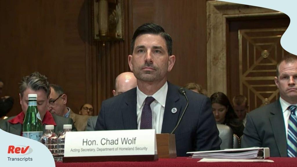 Secretary of Homeland Security Chad Wolf Testimony Transcript
