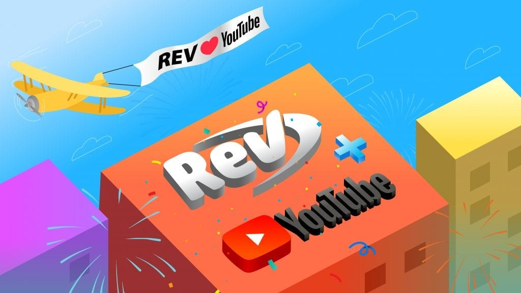 New Partnership Announcement: YouTube and Rev Are Teaming Up