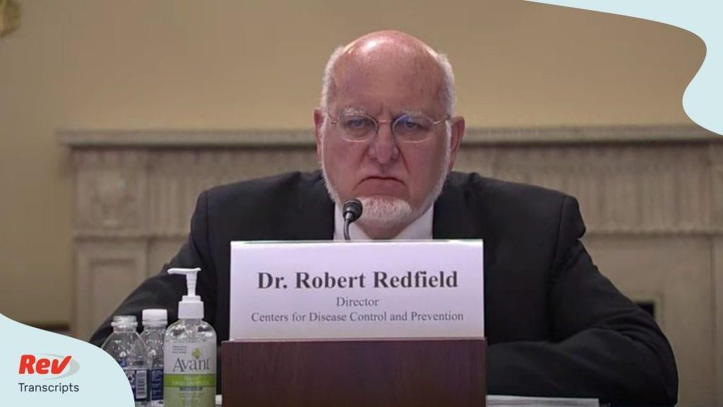 CDC Director Robert Redfield Testimony Transcript