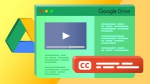 Google Drive Captions and Subtitles