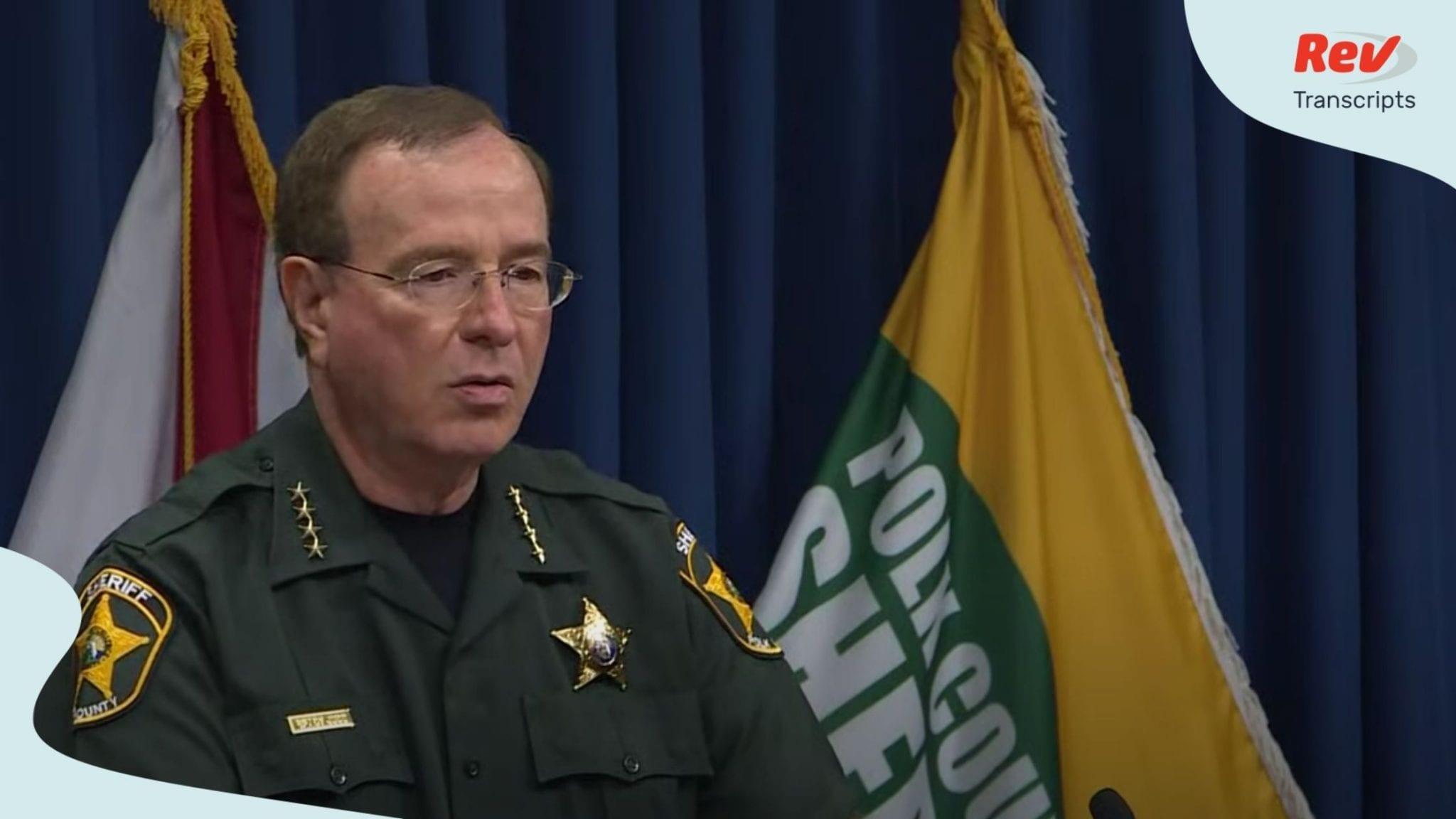 Sheriff Grady Judd gave a press conference July 22