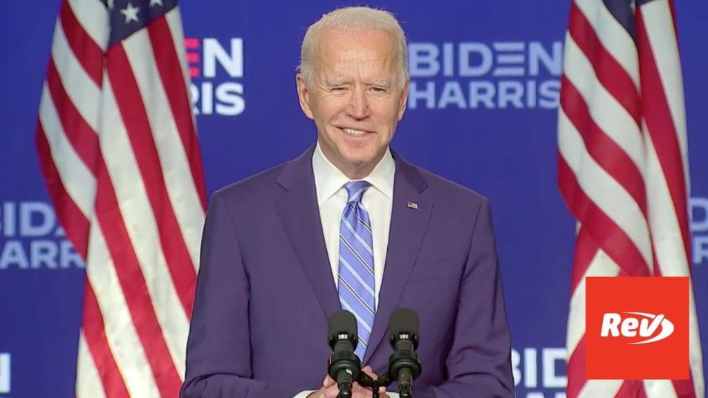 Joe Biden Speech as Presidential Vote Count Continues Transcript November 4