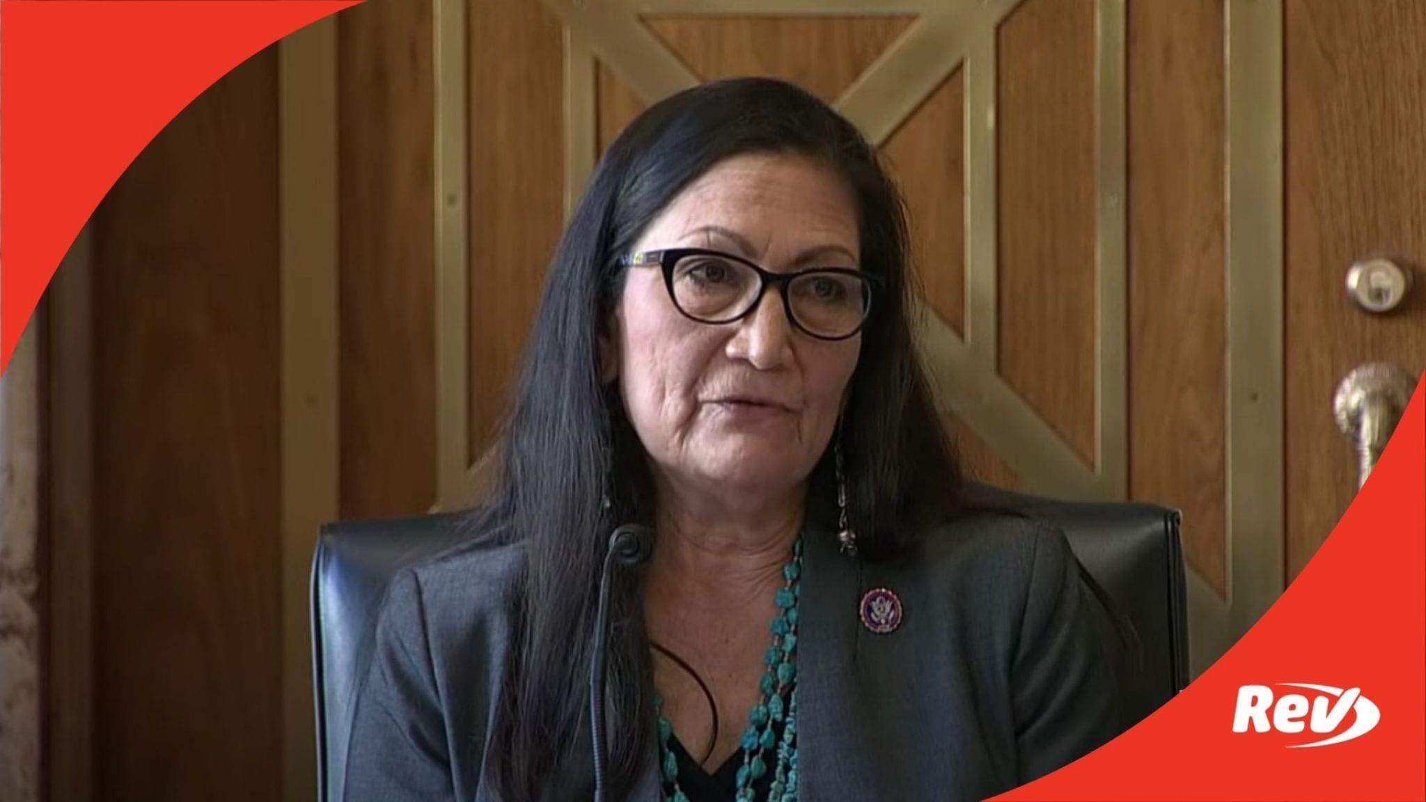 Secretary of Interior Nominee Deb Haaland Opening Statement Transcript Confirmation Hearing February 23