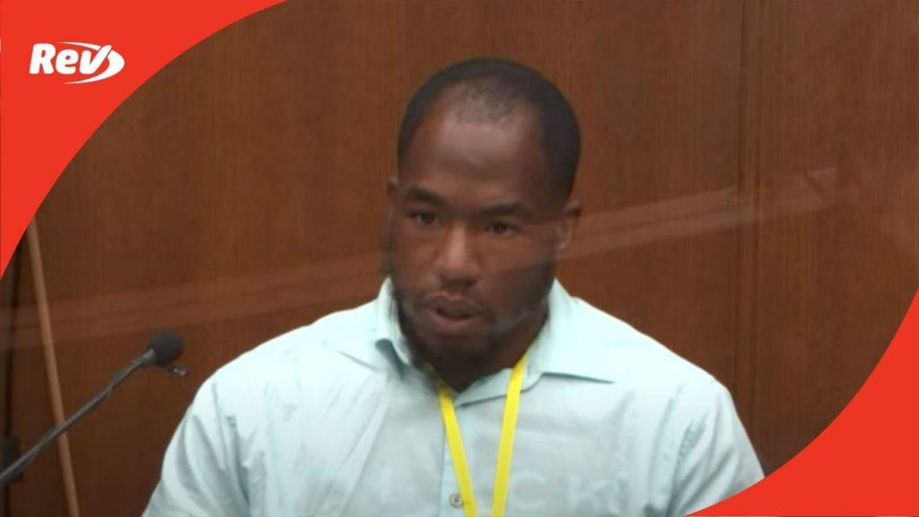 "Witness Donald Williams Testimony in Derek Chauvin Trial Transcript: ""I Believe I Witnessed a Murder"""