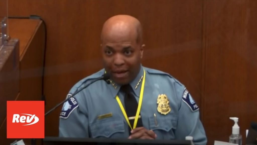 Minneapolis Police Chief Testimony on Use of Force in Derek Chauvin Trial Transcript
