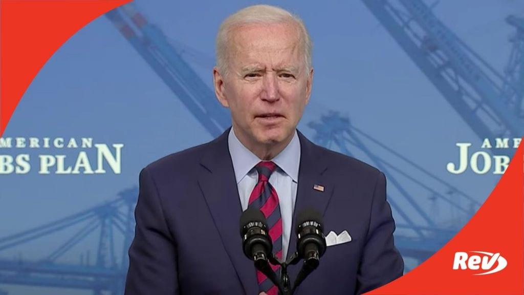 Joe Biden Speech on Infrastructure, American Jobs Plan Transcript April 7