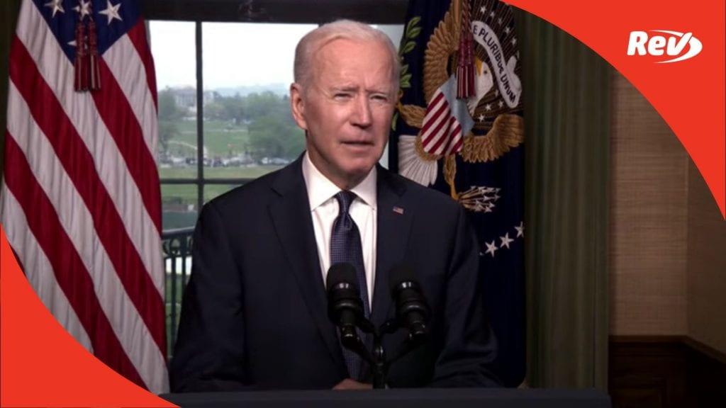 Joe Biden Speech on Removal of U.S. Troops from Afghanistan Transcript April 14
