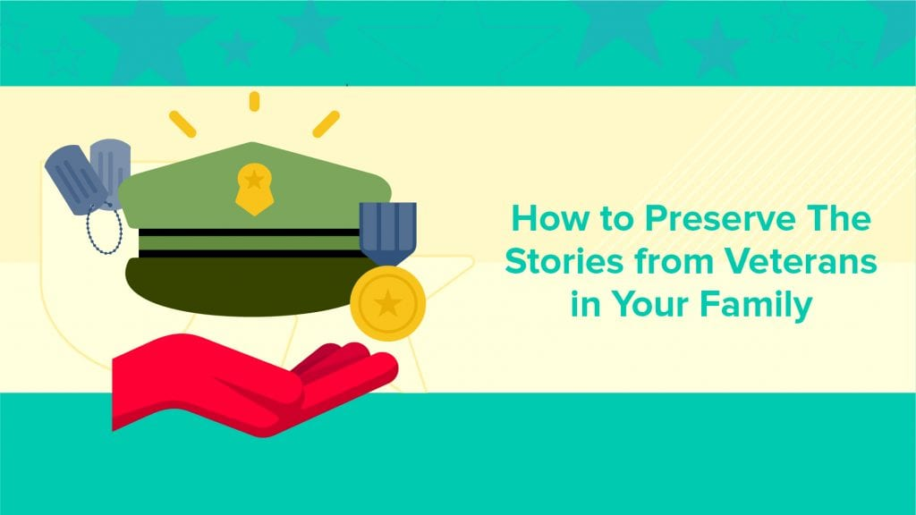 Preserve stories from veterans in your family