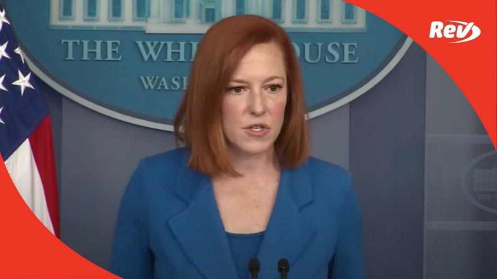 Press Secretary Jen Psaki White House Press Conference Transcript May 10