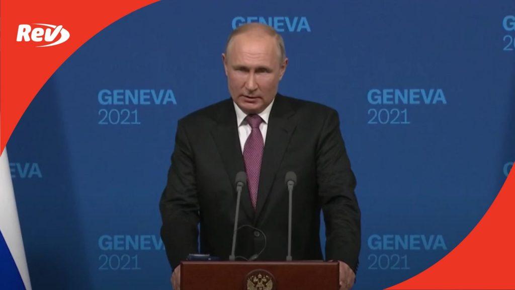 Russian President Vladimir Putin Press Conference Transcript After Meeting With Biden