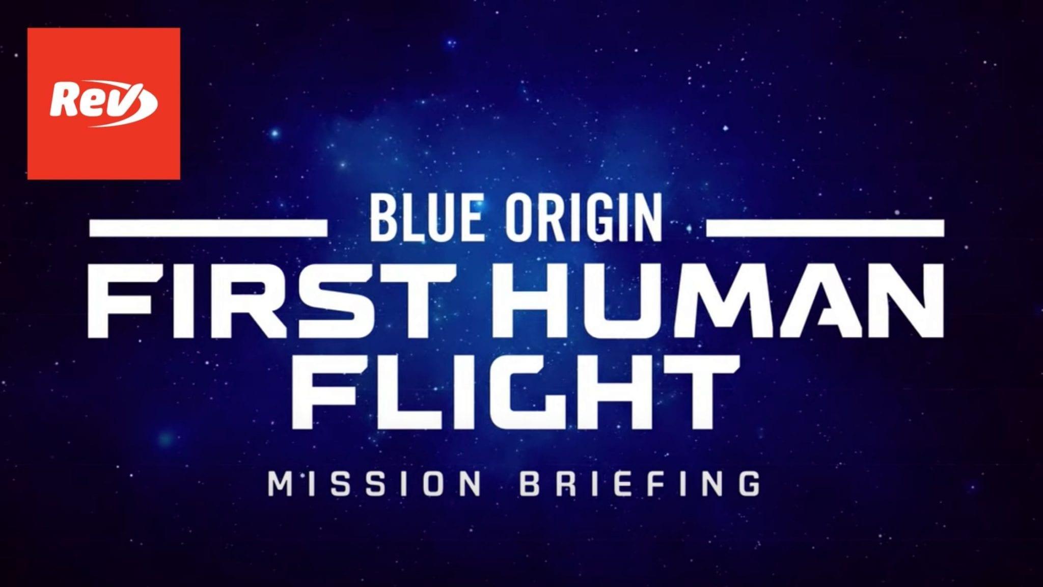 Blue Origin First Human Flight Jeff Bezos Mission Briefing Transcript
