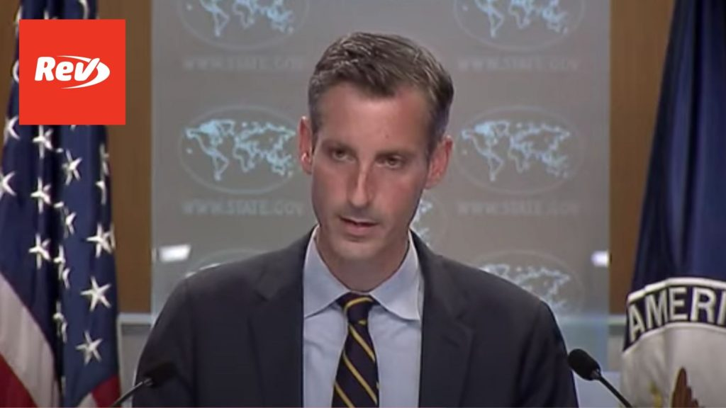 State Department Ned Price Press Conference Transcript July 22