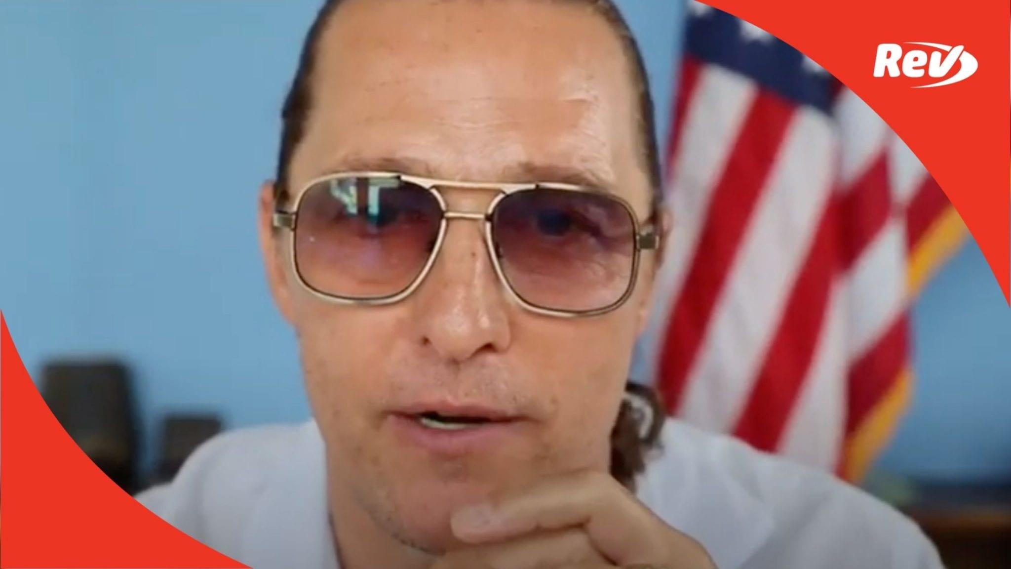 "Matthew McConaughey 4th of July Speech Transcript: America ""Going Through Puberty"""
